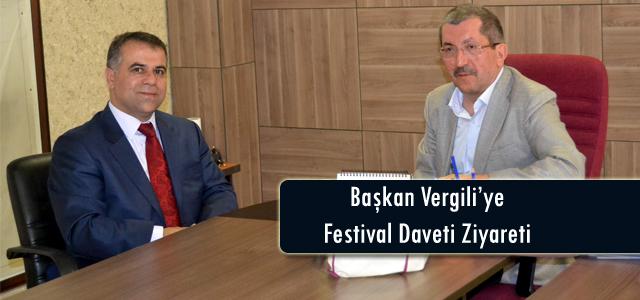 Başkan Vergili'ye Festival Daveti Ziyareti