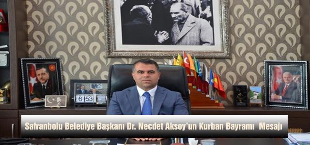 Safranbolu Belediye Başkanı Dr. Necdet Aksoy Kurban Bayramı Dolayısı İle Bir Mesaj Yayımladı