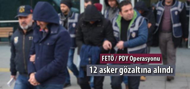 Karabük'te FETÖ / PDY Operasyonu; 12 asker gözaltına alındı