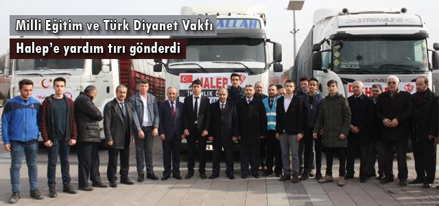 Milli Eğitim ve Türk Diyanet Vakfı Halep'e yardım tırı gönderdi