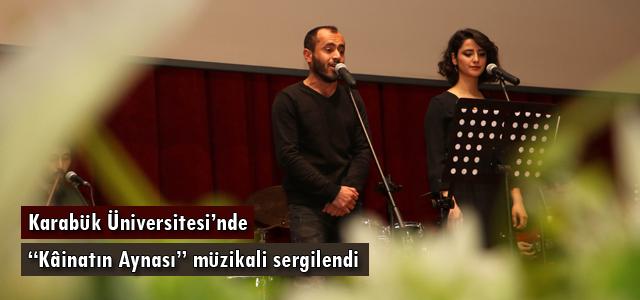 """Karabük Üniversitesi'nde """"Kâinatın Aynası"""" müzikali sergilendi"""