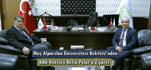 Muş Alparslan Üniversitesi Rektörü'nden KBÜ Rektörü Polat'a Ziyaret