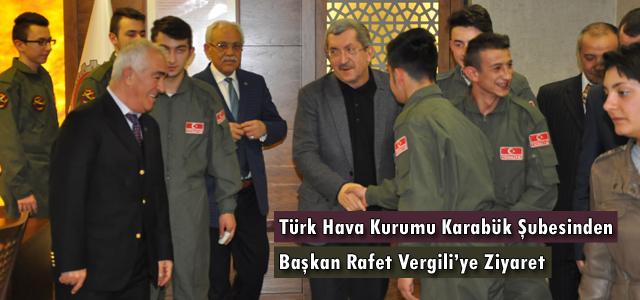 Türk Hava Kurumu Karabük Şubesinden Başkan Vergili'ye Ziyaret