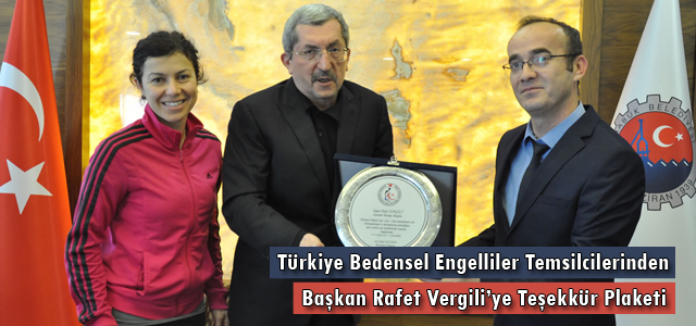 Türkiye Bedensel Engelliler Temsilcilerinden Başkan Vergili'ye Teşekkür Plaketi