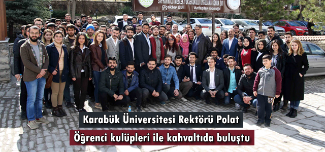 Rektör Polat, öğrenci kulüpleri ile kahvaltıda buluştu