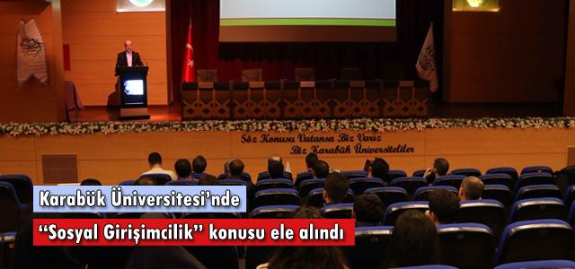 """KBÜ'de """"Sosyal Girişimcilik"""" konusu ele alındı"""