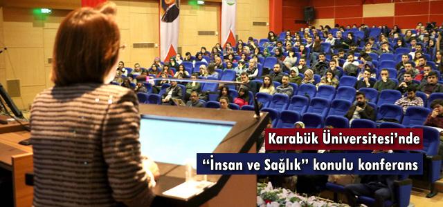 """KBÜ'de """"İnsan ve Sağlık"""" konulu konferans"""