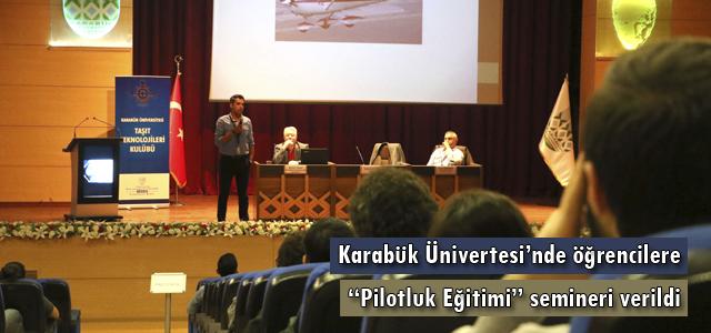 """KBÜ'de öğrencilere """"Pilotluk Eğitimi"""" semineri verildi"""