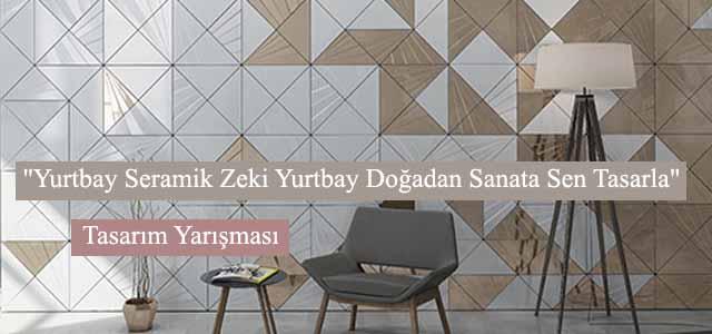 """Yurtbay Seramik Zeki Yurtbay Doğadan Sanata Sen Tasarla"""" Tasarım Yarışması 2015"""