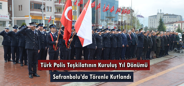 Türk Polis Teşkilatının Kuruluş Yıl Dönümü Safranbolu'da Törenle Kutlandı