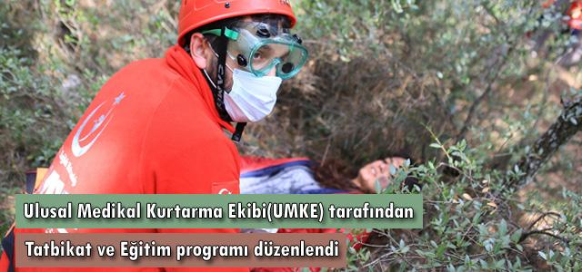 Ulusal Medikal Kurtarma Ekibi(UMKE) tarafından, Tatbikat ve Eğitim programı düzenlendi