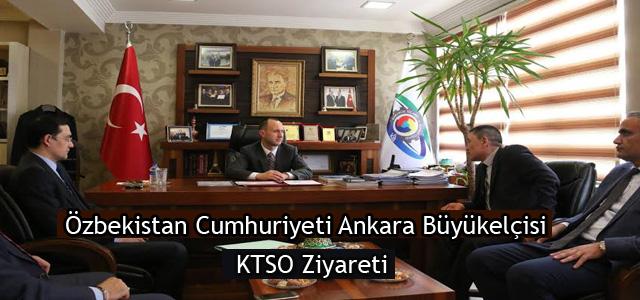 Özbekistan Cumhuriyeti Ankara Büyükelçisi KTSO Ziyareti