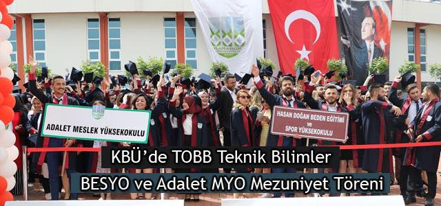 KBÜ'de TOBB Teknik Bilimler, BESYO ve Adalet MYO Mezuniyet Töreni