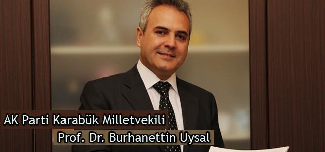 AK Parti Karabük Milletvekili Prof. Dr. Burhanettin Uysal