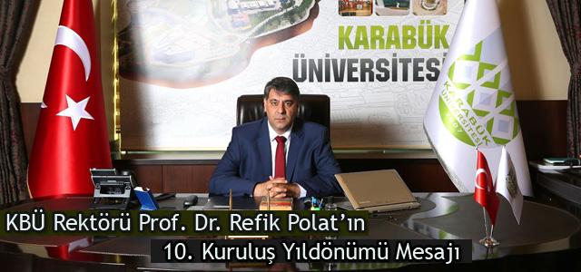 KBÜ Rektörü Prof. Dr. Refik Polat'ın 10. Kuruluş Yıldönümü Mesajı