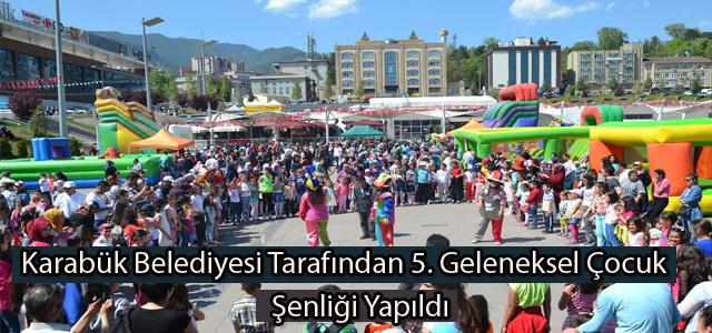 Karabük Belediyesi Tarafından 5. Geleneksel Çocuk Şenliği Yapıldı