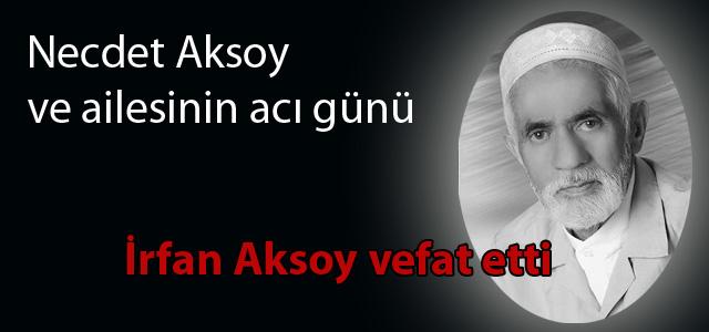 Necdet Aksoy ve ailesinin acı günü