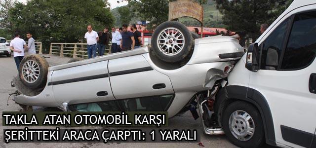 Takla Atan Otomobil Karşı Şeritteki Araca Çarptı: 1 YARALI