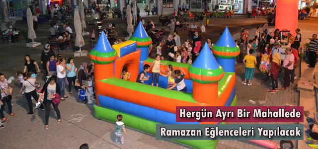 Hergün Ayrı Bir Mahallede Ramazan Eğlenceleri Yapılacak