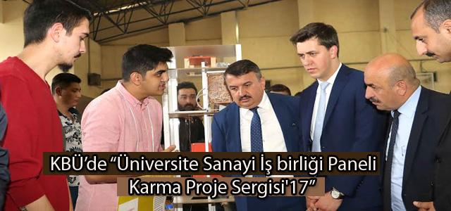 """KBÜ'de """"Üniversite Sanayi İş birliği Paneli ve Karma Proje Sergisi'17"""""""