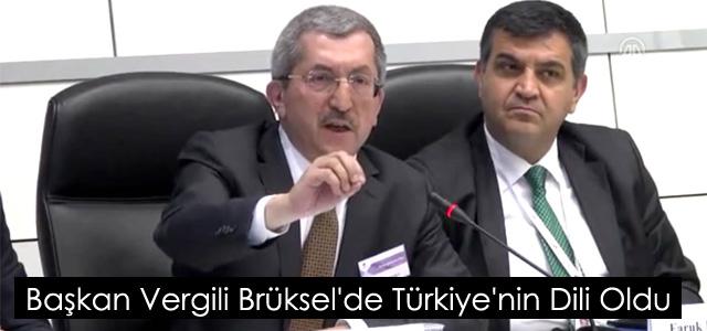 Başkan Vergili Brüksel'de Türkiye'nin Dili Oldu