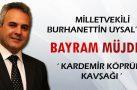 MİLLETVEKİLİ PROF. DR. BURHANETTİN UYSAL'DAN KARABÜK'E BAYRAM MÜJDESİ 'KARDEMİR KÖPRÜLÜ KAVŞAĞI'