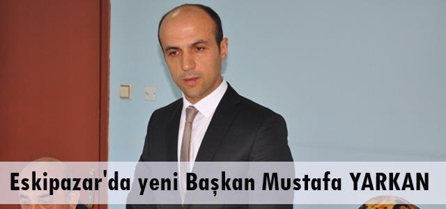 Eskipazar'da yeni Başkan Mustafa YARKAN