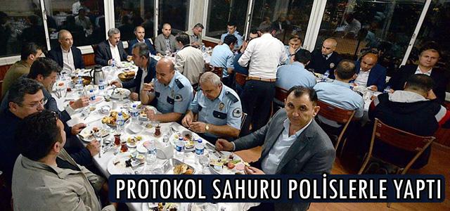PROTOKOL SAHURU POLİSLERLE YAPTI