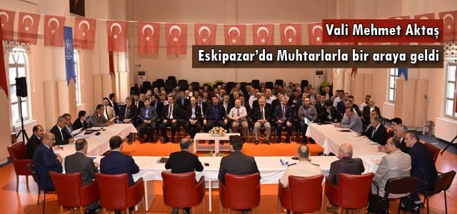 Vali Mehmet Aktaş Eskipazar'da Muhtarlarla bir araya geldi