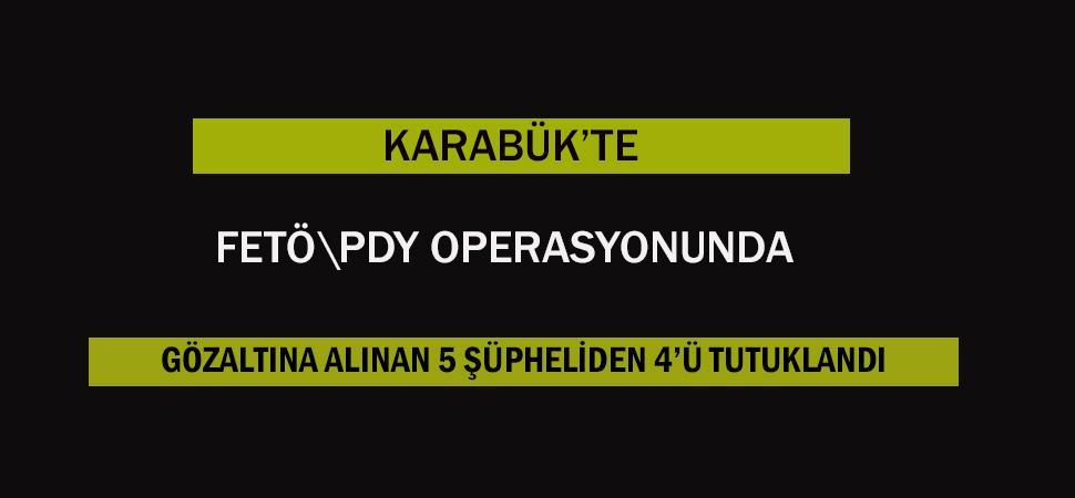 KARABÜK'TE FETÖ\PDY OPERASYONU