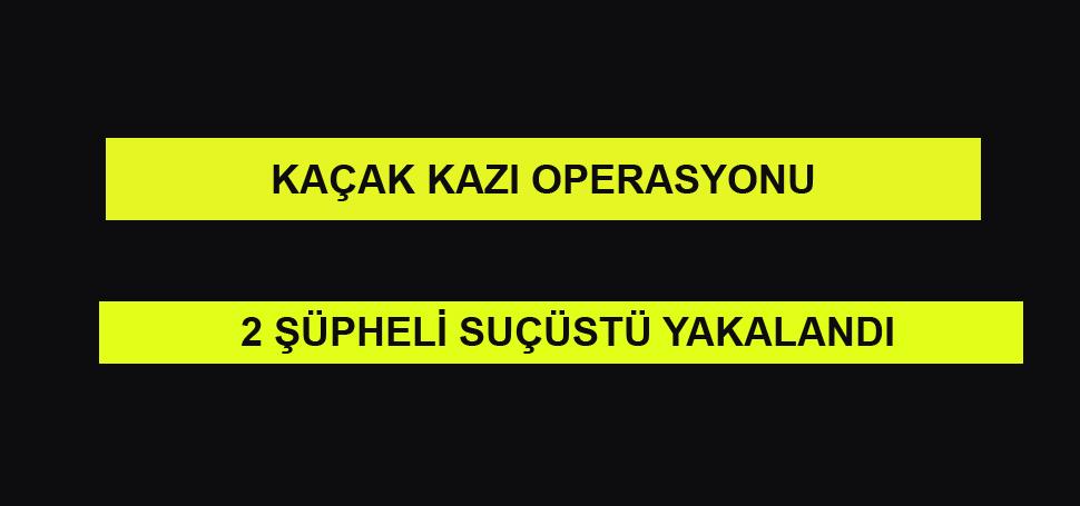 ESKİPAZAR'DA İZİNSİZ KAZI
