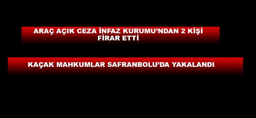 Cezaevi firarisi iki hükümlü Karabük'te yakalandı
