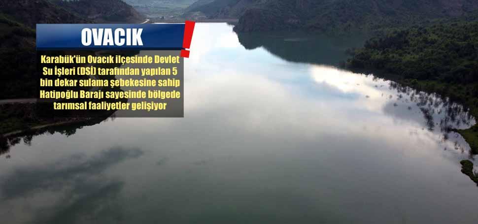 Tarım alanları Hatipoğlu Barajı'yla genişledi