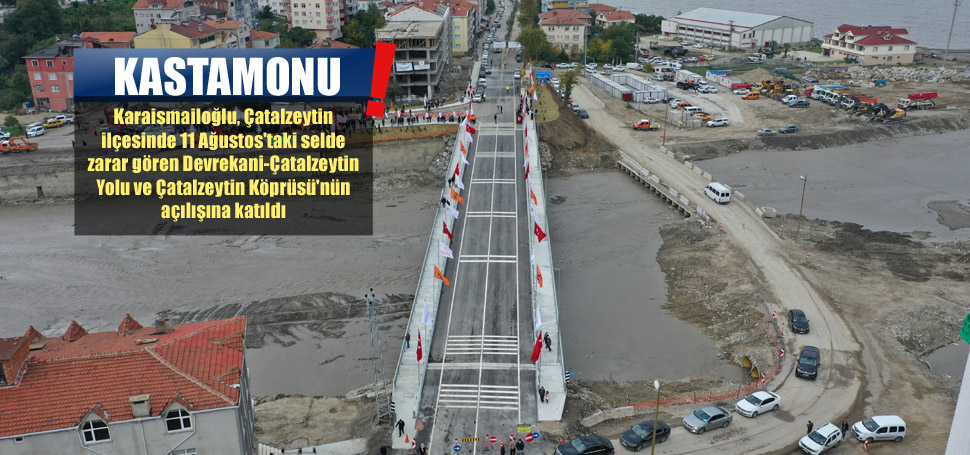 Çatalzeytin Köprüsü Açıldı