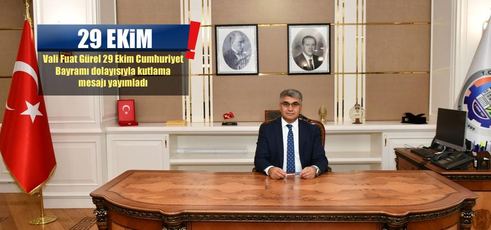 Vali Fuat Gürel'in 29 Ekim Mesajı